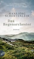 Hansjörg Schertenleib: Das Regenorchester ★★★★