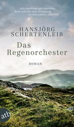 Das Regenorchester - Roman