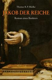 Jakob der Reiche - Roman eines Bankiers