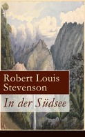 Robert Louis Stevenson: In der Südsee