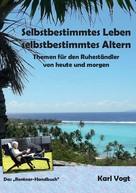Karl Vogt: Selbstbestimmtes Leben - Selbstbestimmtes Altern ★★★★★