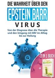 2 in 1 Buch   Die Wahrheit über den Epstein Barr Virus: Von der Diagnose bis zur Heilung   Super Selleriesaft! Mit Selleriesaft zum Idealgewicht, starker Gesundheit, reiner Haut und saniertem