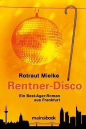 Rentner-Disco - Ein Best Ager-Roman