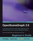 Rui Wang: OpenSceneGraph 3.0 Beginner's Guide