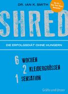 Dr. Ian K. Smith: SHRED - Die Erfolgsdiät ohne Hungern ★★