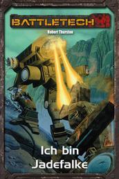 BattleTech Legenden 26 - Ich bin Jadefalke