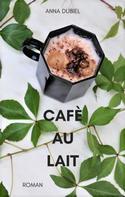 Anna Dubiel: Café au lait ★★★★★