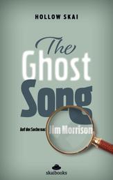 The Ghost Song - Auf der Suche nach Jim Morrison