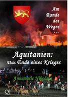 Annemarie Nikolaus: Aquitanien: Das Ende eines Krieges
