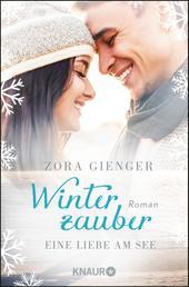Winterzauber: Eine Liebe am See - Roman