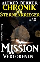 Alfred Bekker: Chronik der Sternenkrieger 30: Mission der Verlorenen ★★★★