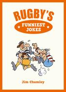 Jim Chumley: Rugby's Funniest Jokes