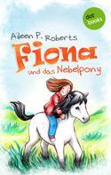 Aileen P. Roberts: Fiona und das Nebelpony