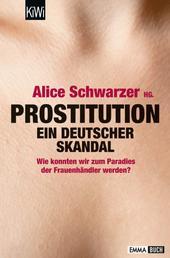 Prostitution - Ein deutscher Skandal - Wie konnten wir zum Paradies der Frauenhändler werden?