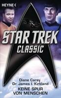 Diane Carey: Star Trek - Classic: Keine Spur von Menschen ★★★★★
