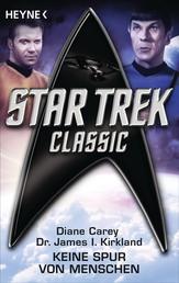 Star Trek - Classic: Keine Spur von Menschen - Roman