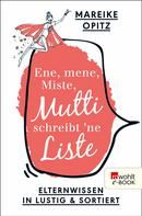 Mareike Opitz: Ene, mene, Miste, Mutti schreibt 'ne Liste ★★★