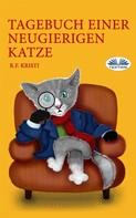 R.F. Kristi: Tagebuch Einer Neugierigen Katze