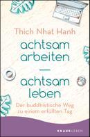Thich Nhat Hanh: achtsam arbeiten achtsam leben ★★★★