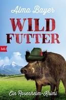 Alma Bayer: Wildfutter ★★★★