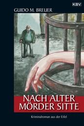 Nach alter Mörder Sitte - Kriminalroman aus der Eifel