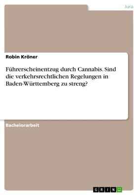 Führerscheinentzug durch Cannabis. Sind die verkehrsrechtlichen Regelungen in Baden-Württemberg zu streng?