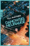 Till Raether: Danowski: Neunauge ★★★★