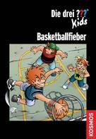 Ulf Blanck: Die drei ??? Kids, Basketballfieber (drei Fragezeichen Kids) ★★★★