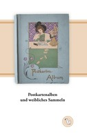 Kurt Dröge: Postkartenalben und weibliches Sammeln