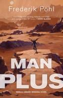 Frederik Pohl: Man Plus