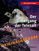 Alexander Kröger: Der Untergang der TELESALT – Originalausgabe