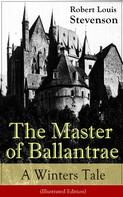 Robert Louis Stevenson: The Master of Ballantrae: A Winter's Tale (Illustrated Edition)