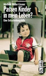 Passen Kinder in mein Leben? - Eine Entscheidungshilfe