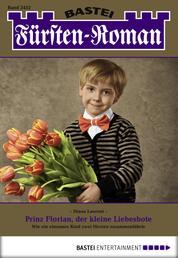Fürsten-Roman - Folge 2453 - Prinz Florian, der kleine Liebesbote