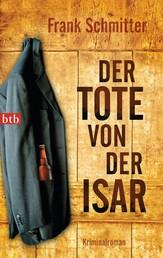 Der Tote von der Isar - Kriminalroman