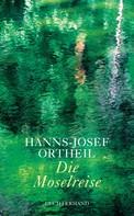 Hanns-Josef Ortheil: Die Moselreise ★★★★★