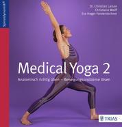 Medical Yoga 2 - Anatomisch richtig üben