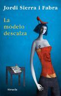 Jordi Sierra i Fabra: La modelo descalza