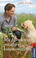 Judith Böhnke: Mit Hunden gewaltfrei kommunizieren ★★★