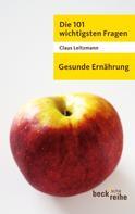 Claus Leitzmann: Die 101 wichtigsten Fragen - Gesunde Ernährung ★★★