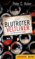 Peter C. Huber: Blutroter Veltliner ★★★
