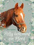 Thea Oljelund: Polly bekommt ein Pferd ★★★★