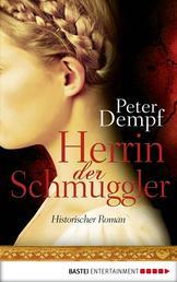 Herrin der Schmuggler - Historischer Roman