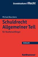 Michael Beurskens: Schuldrecht Allgemeiner Teil ★
