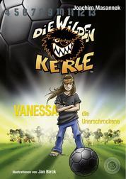 Die Wilden Kerle - Band 3 - Vanessa, die Unerschrockene