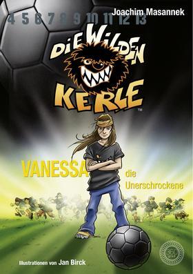 Die Wilden Kerle - Vanessa, die Unerschrockene (Band 3)