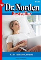Patricia Vandenberg: Dr. Norden Bestseller 351 – Arztroman