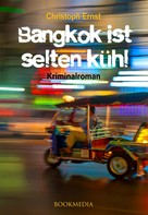 Christoph Ernst: Bangkok ist selten kühl. Kriminalroman ★★★★