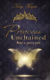 Princess Unchained - Not a fairy tale