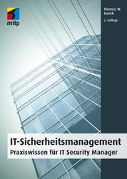 IT-Sicherheitsmanagement - Praxiswissen für IT Security Manager